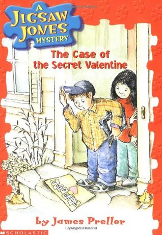 The Case of the Secret Valentine by James Preller, R.W. Alley, John Speirs