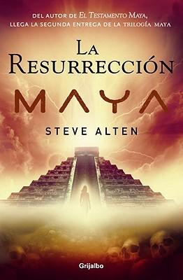 La resurrección Maya by Steve Alten