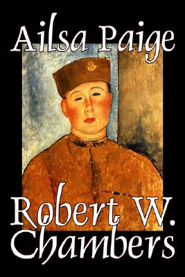 Ailsa Paige by Robert W. Chambers, Fiction, Espionage, War & Military by Robert W. Chambers