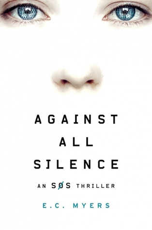 Against All Silence by E.C. Myers