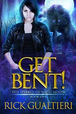 Get Bent! by Rick Gualtieri