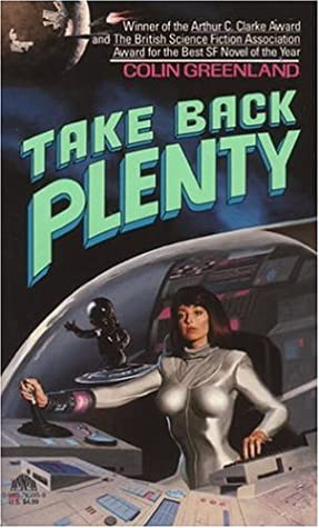 Take Back Plenty by Colin Greenland