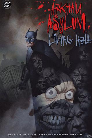 Arkham Asylum: Living Hell by Dan Slott, Ryan Sook, Jim Royal, Wade Von Grawbadger