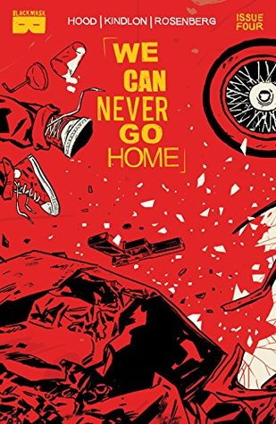We Can Never Go Home #4 by Josh Hood, Michael Walsh, Matthew Rosenberg, Tyler Boss, Patrick Kindlon