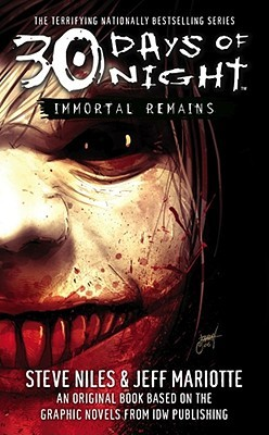 30 Days of Night: Immortal Remains by Jeff Mariotte, Steve Niles, Jeffrey J. Mariotte
