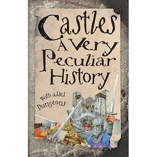 Castles: a Very Peculiar History (Cherished Library) by Jacqueline Morley