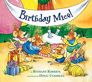 Birthday Mice! by Bethany Roberts, Doug Cushman