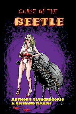 Curse of the Beetle by Anthony Giangregorio, Richard Marsh