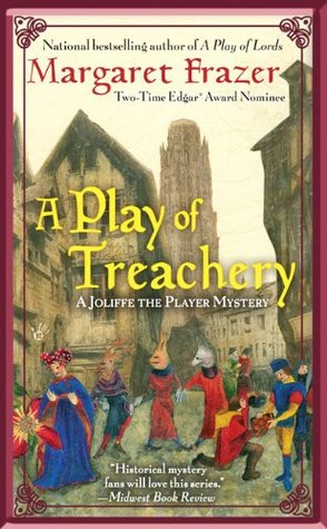 A Play of Treachery by Margaret Frazer