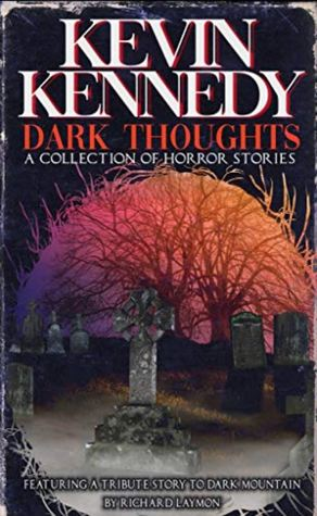 Dark Thoughts by Kevin J. Kennedy