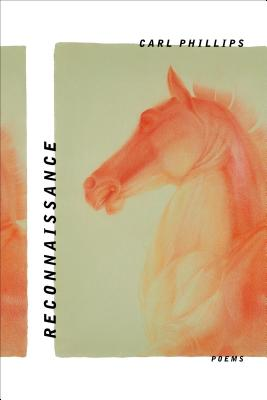 Reconnaissance: Poems by Carl Phillips