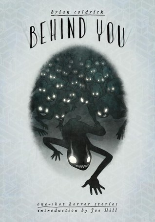 Behind You: One-Shot Horror Stories by Joe Hill, Brian Coldrick
