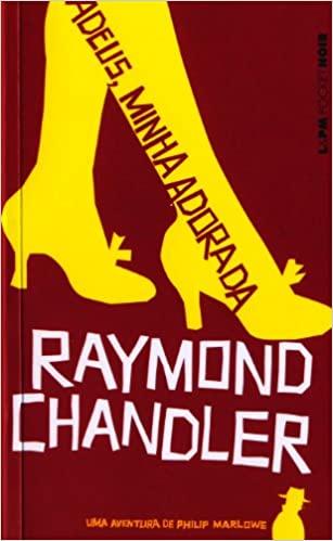 Adeus, minha adorada by Raymond Chandler