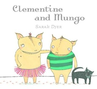 Clementine & Mungo by Sarah Dyer