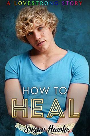 How to Heal by Susan Hawke