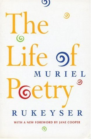 The Life of Poetry by Muriel Rukeyser, Jane Cooper
