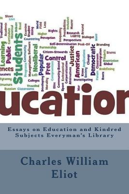 Essays on Education and Kindred Subjects Everyman's Library by Charles William Eliot