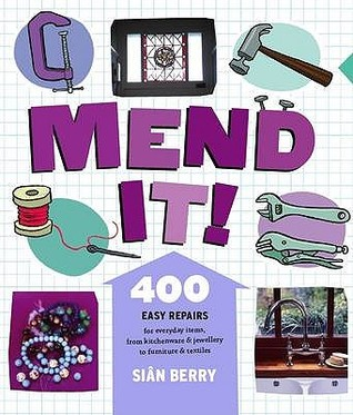 Mend It! by Sian Berry