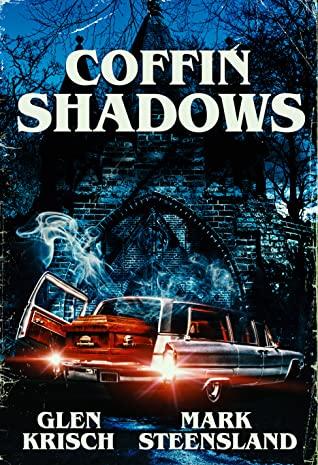 Coffin Shadows by Mark Steensland, Glen Krisch