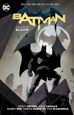 Batman Vol. 9: Bloom (the New 52) by Scott Snyder