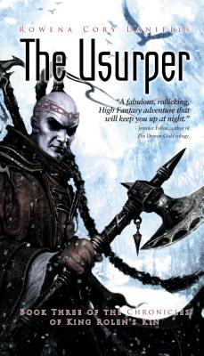 King Rolen's Kin: The Usurper by Rowena Cory Daniells