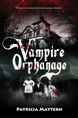 Vampire Orphanage by Patricia Mattern