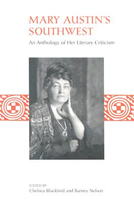 Mary Austin's Southwest: An Anthology of Her Literary Criticism by Mary Austin