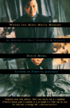 Where the Body Meets Memory: An Odyssey of Race, Sexuality and Identity by David Mura