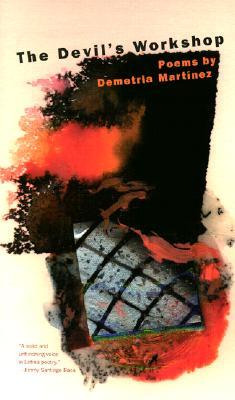 The Devil's Workshop: Poems by Demetria Martinez