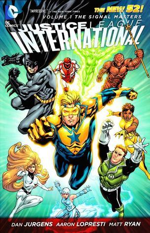 Justice League International, Volume 1: The Signal Masters by Marco Castiello, Dan Jurgens, Matt Ryan, Aaron Lopresti