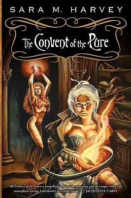 The Convent of the Pure by Sara M. Harvey