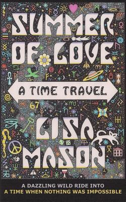 Summer of Love: A Time Travel by Lisa Mason