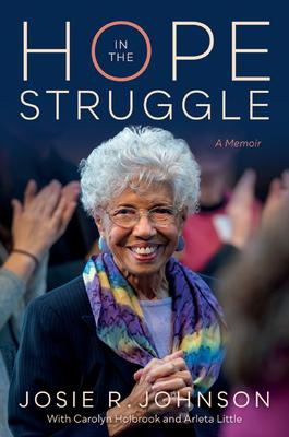 Hope in the Struggle: A Memoir by Arleta Little, Carolyn Holbrook, Josie R. Johnson