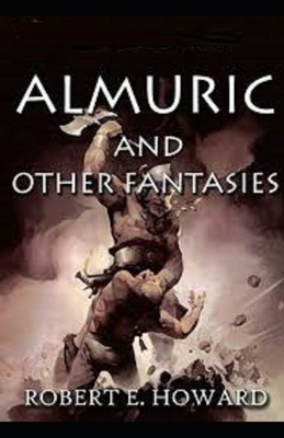 Almuric Illustrated by Robert Ervin Howard