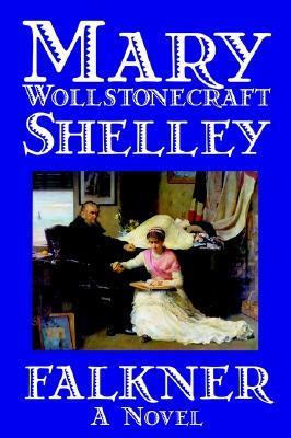 Falkner by Amy Sterling Casil, Mary Wollstonecraft Shelley