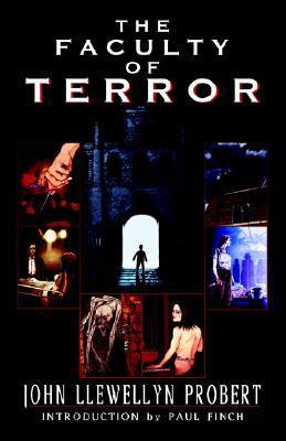 The Faculty of Terror by Paul Finch, John Llewellyn Probert