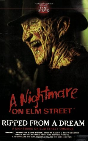 Ripped From a Dream: The Nightmare on Elm Street Omnibus by David Bishop, Tim Waggoner, Christa Faust