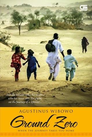 Ground Zero: When the Journey Takes You Home by John Michaelsen, Agustinus Wibowo