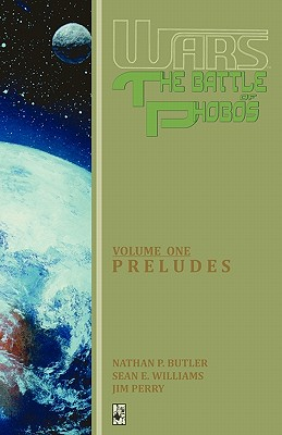 Wars: The Battle of Phobos (Vol.1) - Preludes by Nathan P. Butler, Sean E. Williams, Jim Perry