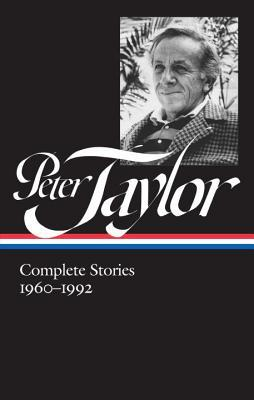 Complete Stories 1960-1992: Dean of Men / In the Miro District / The Old Forest / Other Stories by Peter Taylor, Ann Beattie