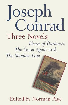 Joseph Conrad: Three Novels: Heart of Darkness, the Secret Agent and the Shadow Line by Norman Page