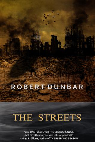 The Streets by Robert Dunbar