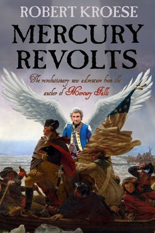 Mercury Revolts by Robert Kroese