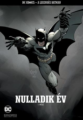 Batman - Nulladik Év - 1. rész by Scott Snyder