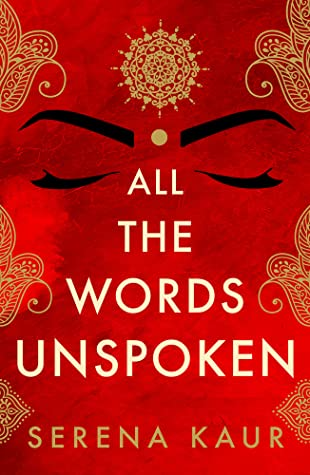 All the Words Unspoken by Serena Kaur