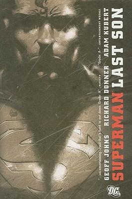 Superman: Last Son by Adam Kubert, Richard Donner, Geoff Johns