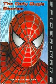 Spider-Man 2: The Daily Bugle Stories by Steve Ditko, Jacob Ben Gunter, Alfred Gough, Jasmine Jones, David Koepp, Miles Millar, Alvin Sargent, Stan Lee