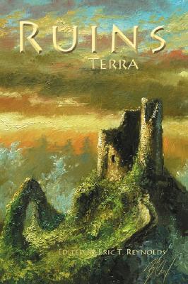 Ruins Terra by Eric T. Reynolds, Kate Kelly, George Page III, Stoney M. Setzer, Michael Merriam