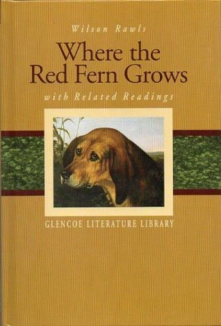 Where the Red Fern Grows with Related Readings by Wilson Rawls, James Baldwin, Margery Williams Bianco, Karin Winegar, Willie Morris, Leroy Powell