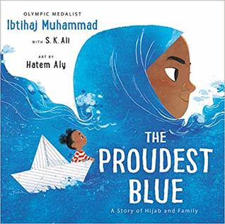 The Proudest Blue by Hatem Aly, S.K. Ali, Ibtihaj Muhammad